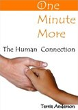 Team Terrie - One Minute More - The Human Connection - By Terrie Anderson